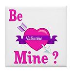 Be Mine Valentine Tile Coaster