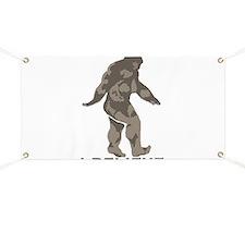 I believe in the Bigfoot Banner