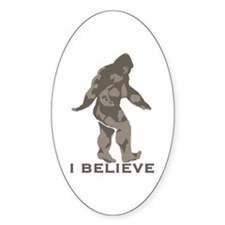 I believe in the Bigfoot Bumper Stickers