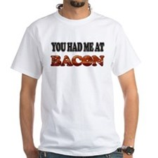 Had Me At Bacon Shirt