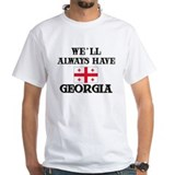 We Will Always Have Georgia Shirt