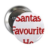 "Santas Favourite Ho 2.25"" Button"