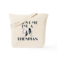 Trust Me I'm a Thespian Tote Bag