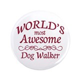 "Awesome Dog Walker 3.5"" Button (100 pack)"