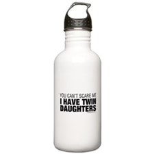 Cant Scare Me I Have Twin Daughters Water Bottle