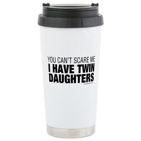 Cant Scare Have Twin Daughters Ceramic Travel Mug