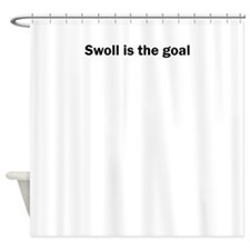 Swoll is the goal Shower Curtain