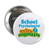 "School Psychologist Extraordinaire 2.25"" Button"