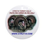 STRUT-N TURKEY CALLS Ornament (Round)