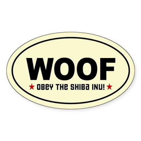 WOOF - Obey the Shiba Inu! Oval Sticker