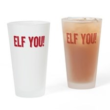 Elf You - Drinking Glass