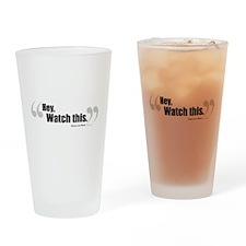 HeyWatchThisLong.jpg Drinking Glass
