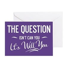 The Question Isn't Can You Greeting Card