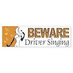 Beware, Driver Singing Bumper Sticker