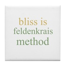 bliss is FELDENKRAIS METHOD  Tile Coaster