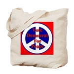 Vote Democrat for Peace First Tote Bag