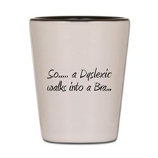 Cute Drinking sayings Shot Glass