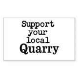 Support your local Quarry Decal