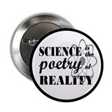 Science Is The Poetry Of Reality 2.25&amp;quot; Button