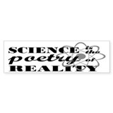 Science Is The Poetry Of Reality Car Sticker