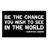 Funny Be the change you wish to see Decal