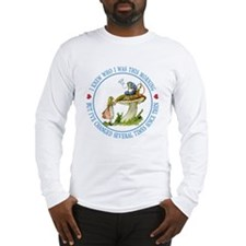 I Knew Who I Was This Morning Long Sleeve T-Shirt