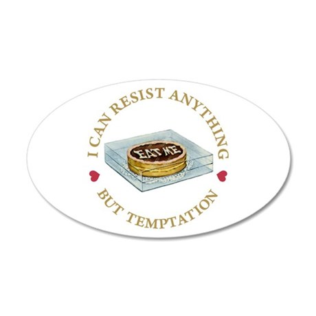 I Can Resist Anything But Te 20x12 Oval Wall Decal