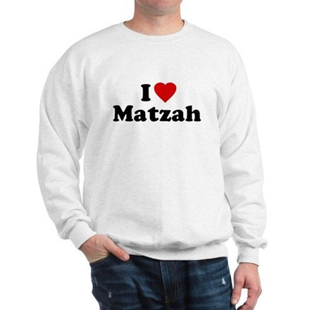 I Love [Heart] Matzah Sweatshirt