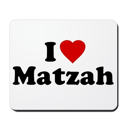 I Love [Heart] Matzah Mousepad