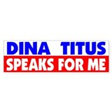 Dina Titus Speaks for Me Bumper Bumper Sticker