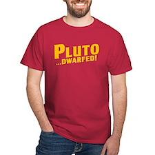 Pluto... DWARFED! T-Shirt