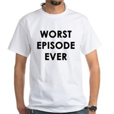White Worst Episode T-Shirt