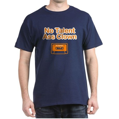 No Talent Ass Clown T-Shirt (Dark Colors)