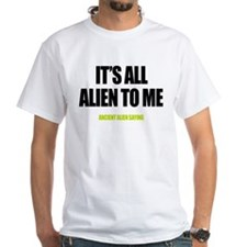 Shirt - It'a all alien to me