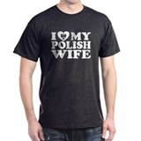 I Love My Polish Wife  T-Shirt