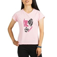 I Know I Run Like a Girl Performance Dry T-Shirt