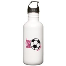 I Know I Play Like A Girl Sports Water Bottle