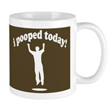 Funny! I Pooped Today Coffee Mug Coffee Mug