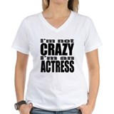 I'm not CRAZY I'm an ACTRESS Women's Pink T-Shirt