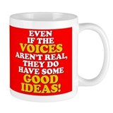 Even if the voices arent real... Mug