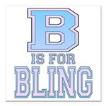 B is for Bling black.png Square Car Magnet 3