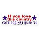 Love America Against Bush Bumper Sticker