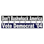 Don't Bushwhack America Bumper Sticker