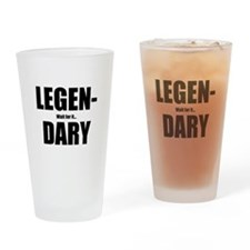 Legen-dary Drinking Glass