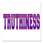 Truthiness.png Square Car Magnet 3