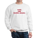 VOTE FOR DANIEL AKAKA Sweatshirt