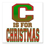 C is for Christmas Square Car Magnet 3
