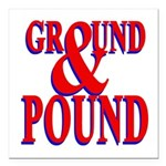 Ground & Pound.png Square Car Magnet 3