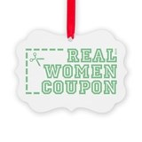 REAL WOMEN COUPON Picture Ornament