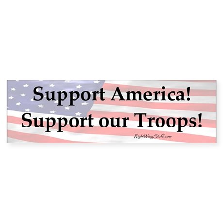 """Support our Troops!"" Bumper Sticker"
